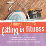 Fit Friday:  Review – A Girls Guide to Fitting in Fitness